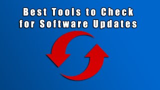 Best Tools to Check for Software Updates