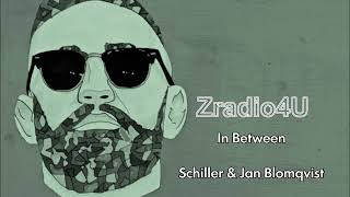Schiller & Jan Blomqvist -  In Between