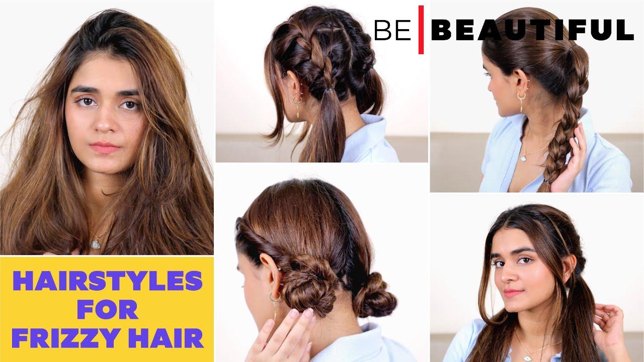 3 Easy Hairstyles For Frizzy Hair In Monsoon | फ्रिज़ी बालों के लिए हेयरस्टाइल्स | Be Beautiful