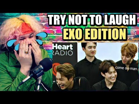 EXO - TRY NOT TO LAUGH (HARDEST VERSION) 2017 | I LOST AT THE SECOND CLIP!!