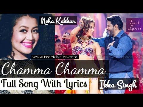 Chamma Chamma Lyrics Fraud Saiyaan Neha Kakkar By Arshad Warsi Elli Avrram