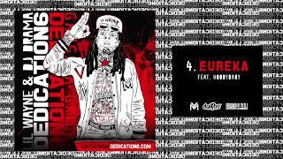 Lil Wayne - Eureaka ft HoodyBaby Dedication 6 WORLD PREMIERE