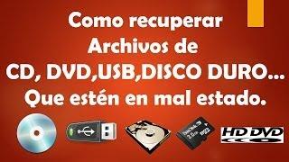 Como recuperar archivos de CD, DVD, Unidades Flash, etc que estén en mal estado thumbnail