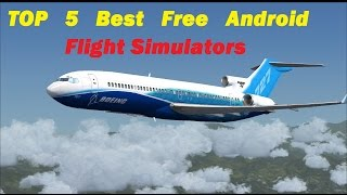 TOP 5 BEST FLIGHT SIMULATOR 2015 (ANDROID)