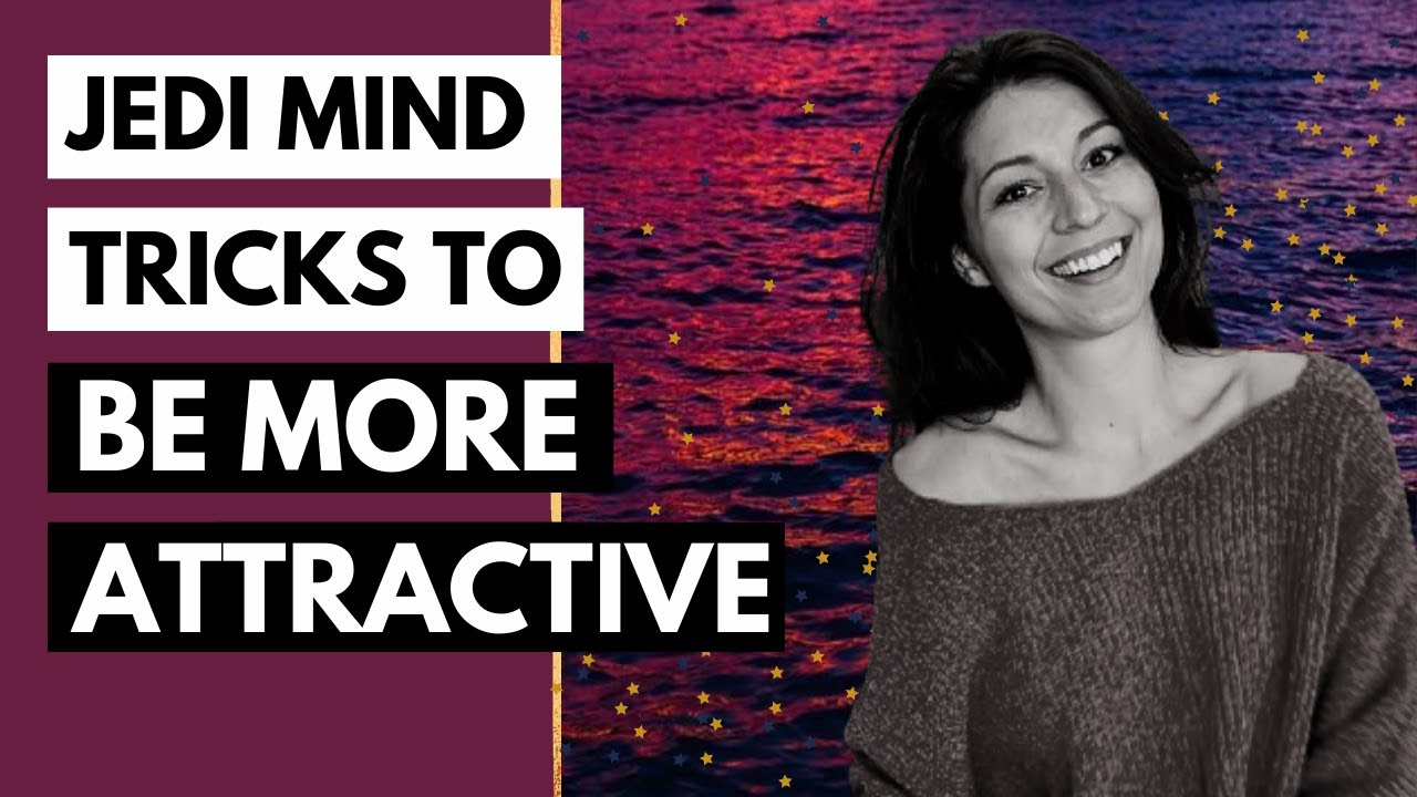 Be more attractive and get what you want