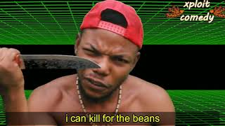if you love beans this is for you  xploit comedy