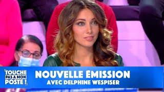 Delphine Wespiser décroche son émission ! - TPMP