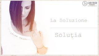 Laura Pausini: La soluzione - Soluția - Romanian lyrics