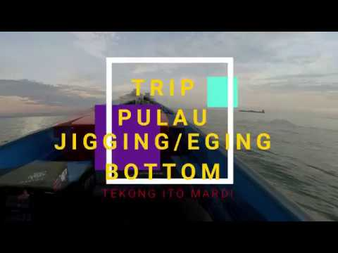 TRIP PULAU BESUT JIGGING,EGING,BOTTOM