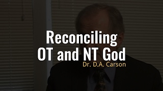 How can we reconcile the Old Testament God and the New Testament God?