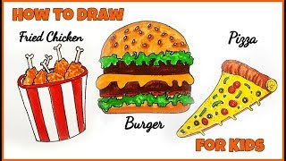 How to Draw A Burger,Fried Chicken & pizza for Kids