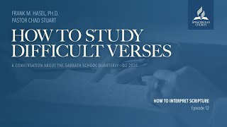 How to Study Difficult Verses in the Bible, Week 12 - How to Interpret Scripture