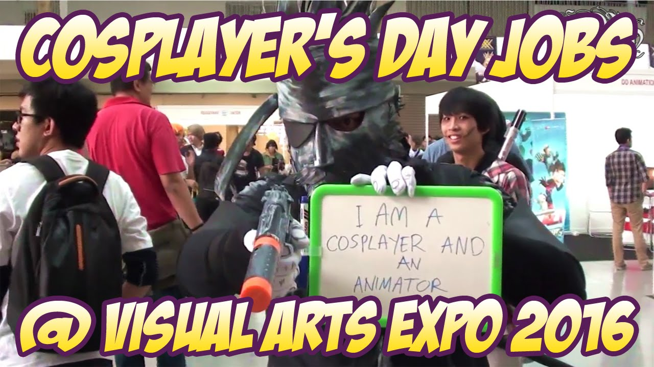 cosplayer s day jobs visual arts expo 2016 cosplayer s day jobs visual arts expo 2016