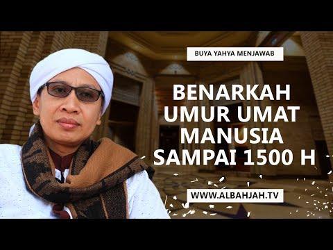 Buya Yahya Menjawab   Benarkah Umur Umat Manusia Sampai 1500 H