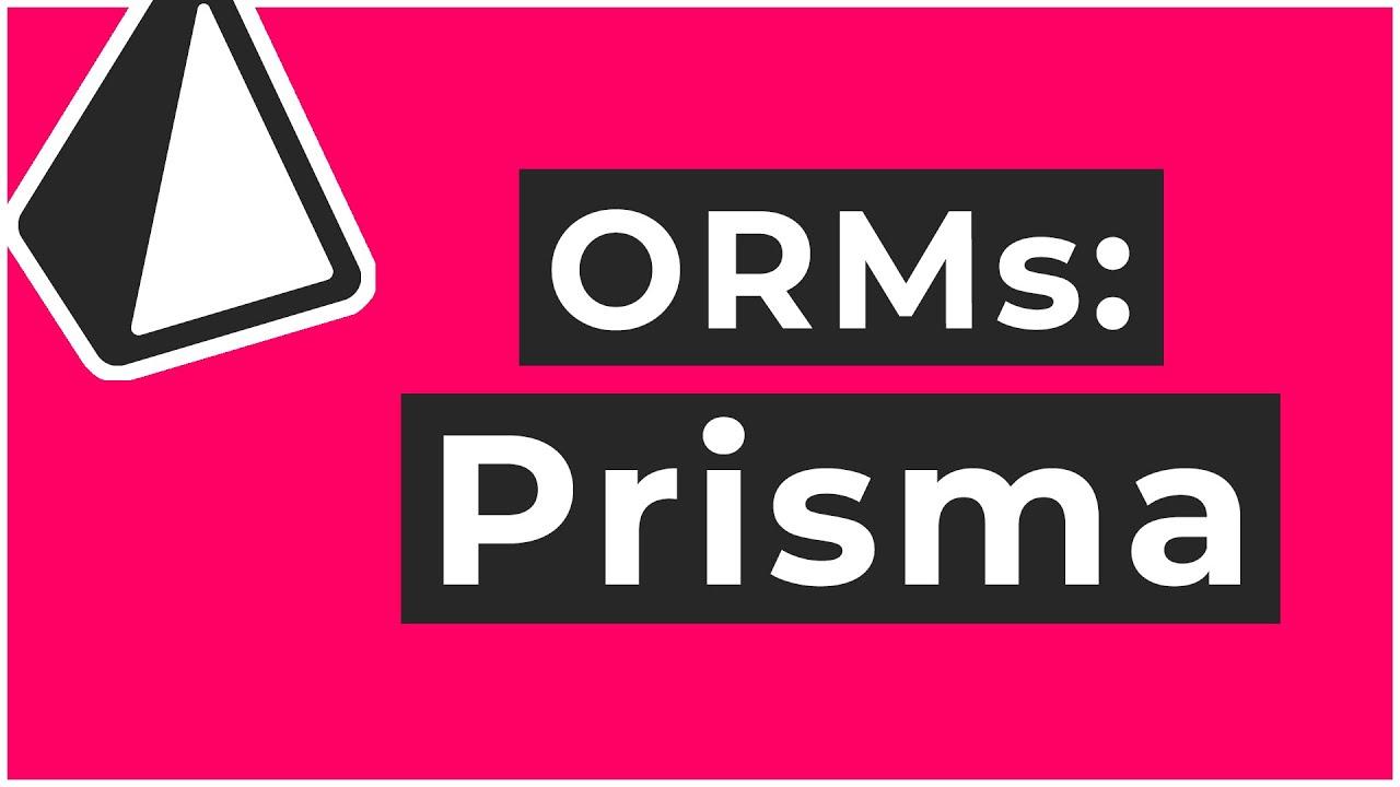 Prisma Tutorial - Next Gen ORM (with JavaScript & TypeScript)
