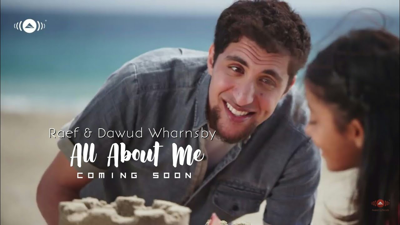 Raef New Video Coming Soon With Amazing Collab | Raef & Dawud Wharnsby - All About Me ( Trailer