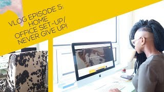 Home Office Set Up/ Don't Give Up | The XayLi Show
