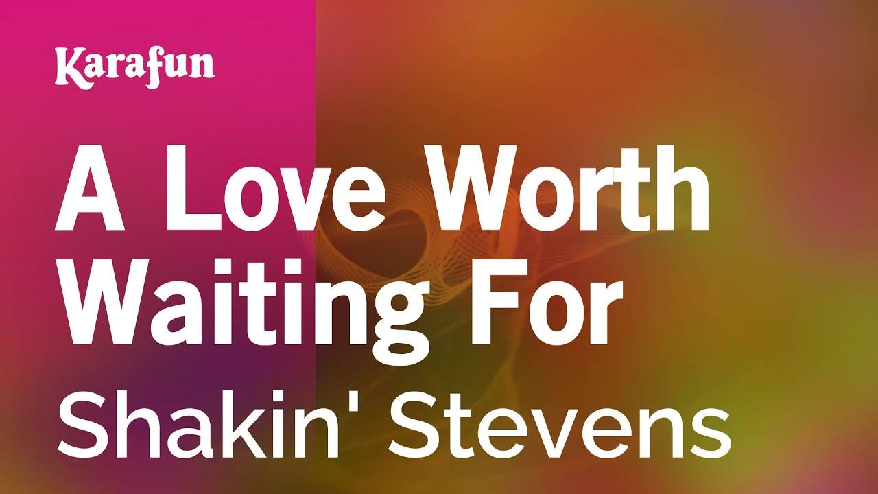 A Love Worth Waiting For Shakin Stevens Karaoke Version Karafun Youtube