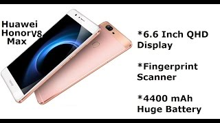Huawei honor v8 Max: Price, Specification, Review & Colrs