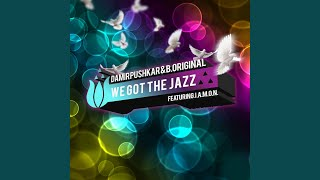 We Got The Jazz [Part 2] (Manny Ward Vocal Remix)