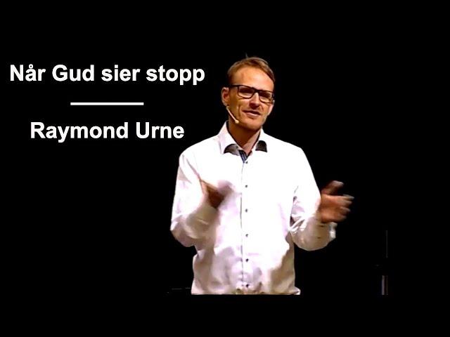 Kanal 10 | Når Gud sier stopp | Raymond Urne
