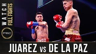 Juarez vs De La Paz Full Fight: August 24, 2019 - PBC on FS1