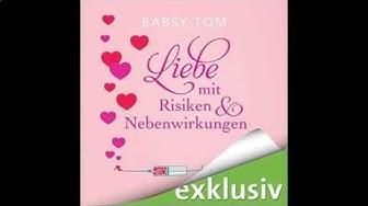 Liebe mit Risiken und Nebenwirkungen (Roman) Hörbuch von Babsy Tom