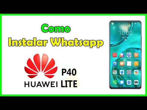 Cómo instalar whatsapp en huawei p40 lite, como descargar whatsapp en huawei p40 lite