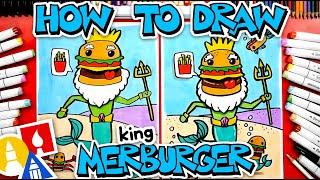 How To Draw King Merburger (Merman + Cheeseburger)