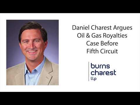 Daniel Charest Argues Oil & Gas Royalties Case Before Fifth Circuit