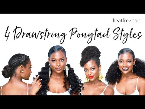 4 Drawstring Ponytail Styles For Natural Hair Heat Free Hair