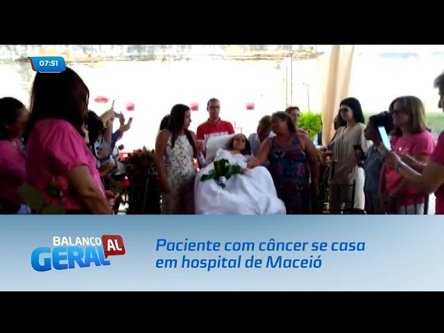 Sonho realizado: Paciente com câncer terminal se casa em hospital de Maceió