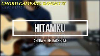 Download lagu [ Chord Gampang Banget ] Andra & The Backbone - Hitamku Gitar Tutorial