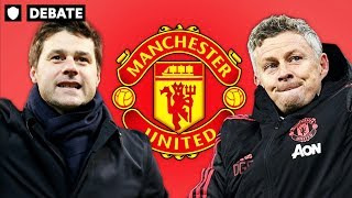 Solskjaer or Pochettino: Who Should Be Man Utd Manager?