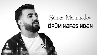 Şöhret Memmedov - Öpüm Nefesinden (Music Video) (2020)