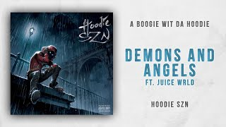 A Boogie wit da Hoodie - Demons and Angels Ft. Juice Wrld (Hoodie SZN)