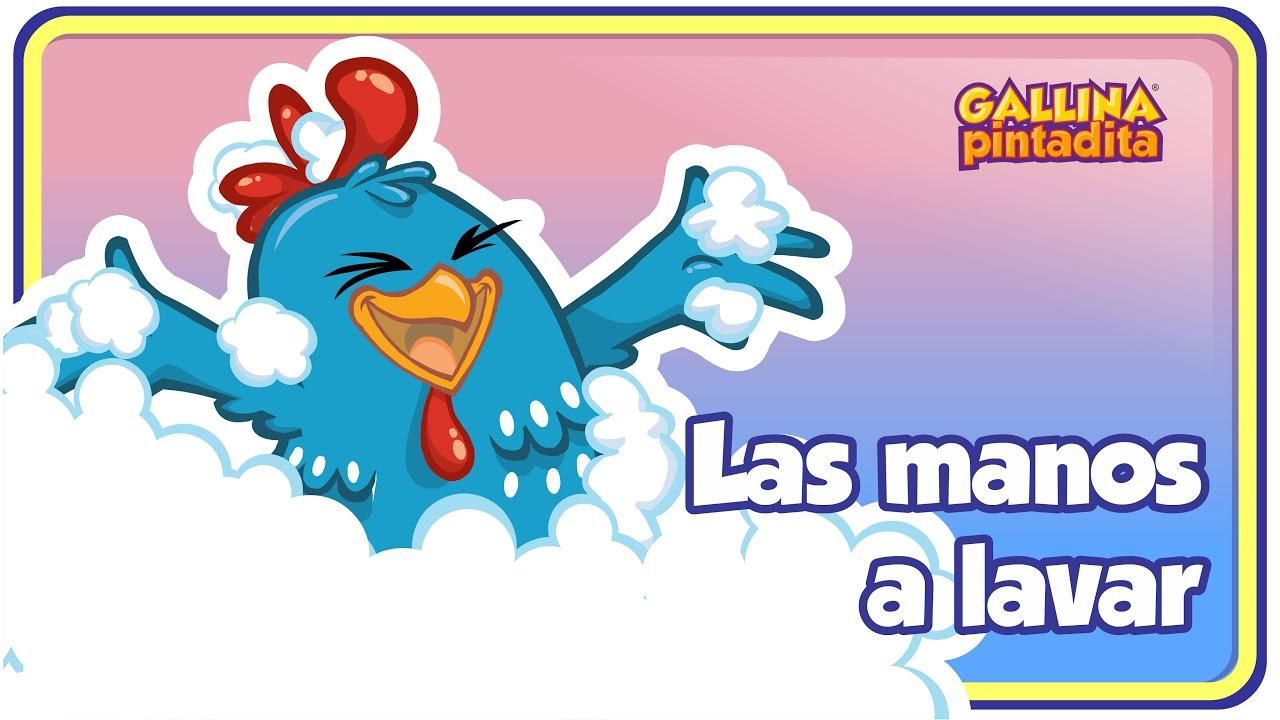 Las Manos A Lavar Gallina Pintadita 3 Oficial Canciones Infantiles Para Niños Y Bebés