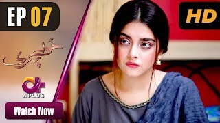 Pakistani Drama | Hoor Pari - Episode 7 | Aplus Dramas | Alizeh Shah, Ammara Butt, Arman Ali
