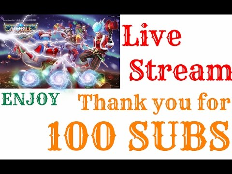 Mobile Legends Stream (1080p 60fps)   Thank you for 100 subs
