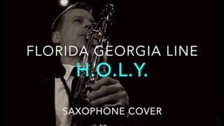 holy florida georgia line saxophone cover