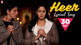Download lagu Lyrical Heer Full Song with Lyrics Jab Tak Hai Jaan Shah Rukh Khan Katrina Kaif Gulzar MP3
