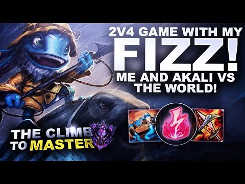 2 VS 4 WITH MY FIZZ! ME AND AKALI VS THE WORLD! - Climb to Master | League of Legends