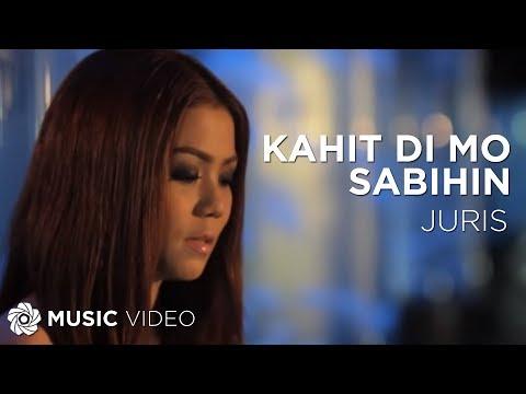 Kahit Di Mo Sabihin - Juris (Music Video)