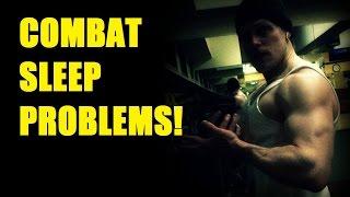 COMBAT SLEEP PROBLEMS!