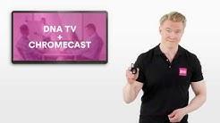 DNA Asiakaspalvelu – Chromecast ja DNA TV