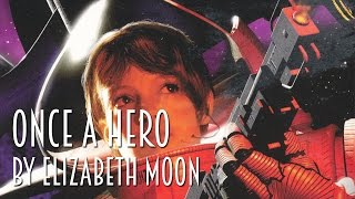Once a Hero by Elizabeth Moon | Review #booktubesff