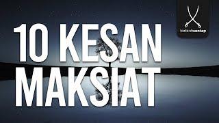 10 KESAN MAKSIAT - USTAZ SHUKERY