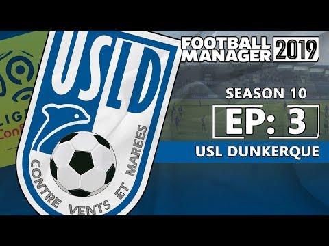 FOOTBALL MANAGER 2019: USL Dunkerque | Season 10 Episode 3 | Pursuit of Europe
