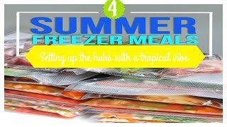 Summer Freezer Meals  | Quick easy and delicious meals!