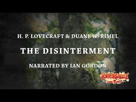 """""""The Disinterment"""" by H. P. Lovecraft & D. W. Rimel (Narrated by Ian Gordon)"""